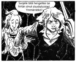 Lukijaa kenties naurattaa, mutta Osric tietää Edelinen tarkoittavan sanojaan.