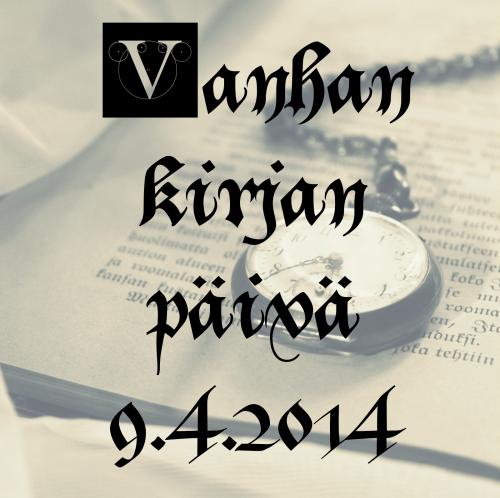 Vanhan kirjan päivä 9.4.2014